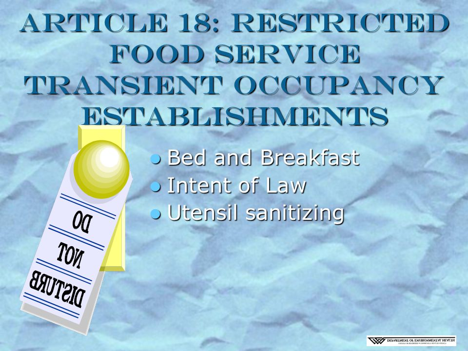 Article 18: Restricted Food Service Transient Occupancy Establishments Bed and Breakfast Bed and Breakfast Intent of Law Intent of Law Utensil sanitizing Utensil sanitizing