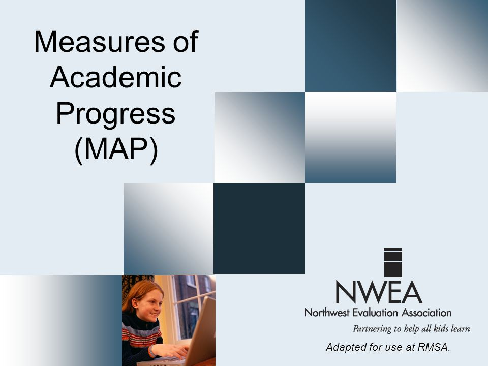 Measures of Academic Progress (MAP) Adapted for use at RMSA.