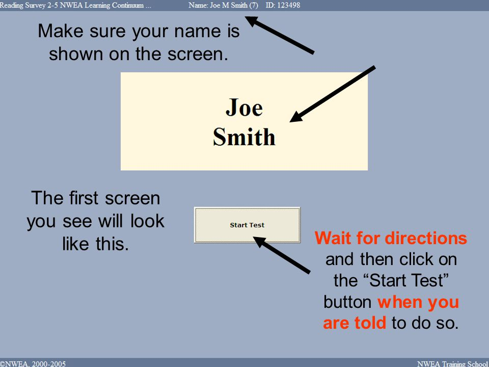 The first screen you see will look like this. Make sure your name is shown on the screen.
