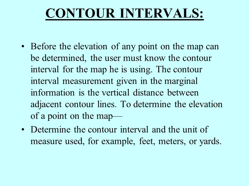 Action: Determine the distance between counter intervals and ground distance on a Military Map. Condition: In a classroom environment, given a student
