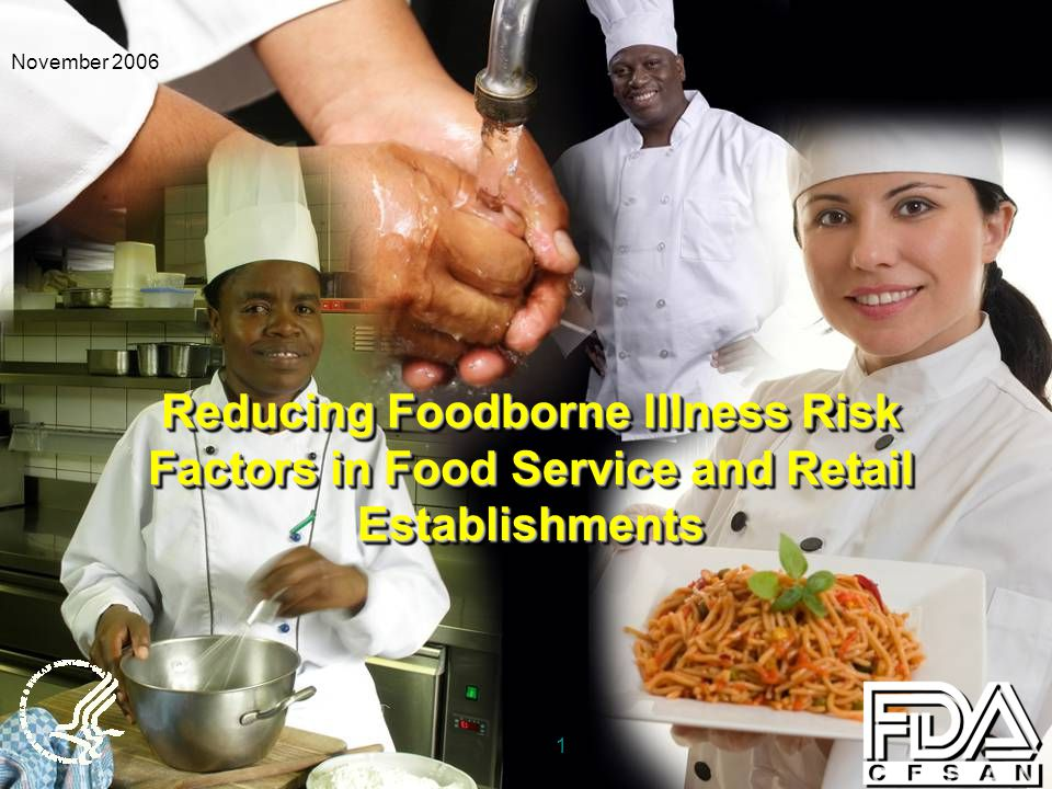 1 November 2006 Reducing Foodborne Illness Risk Factors in Food Service and Retail Establishments