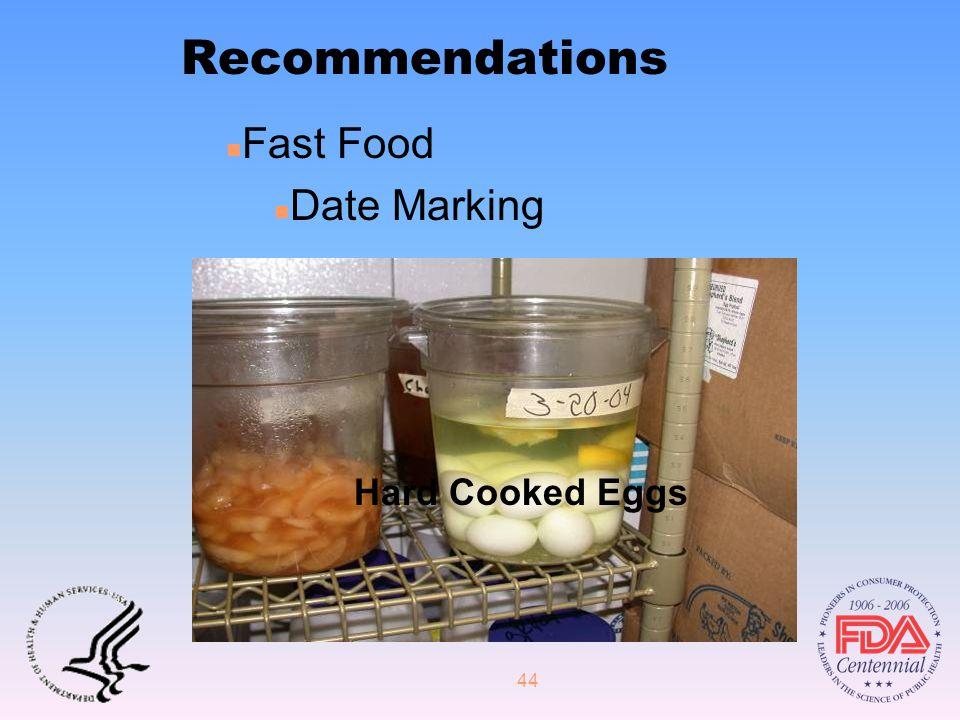 44 Recommendations Hard Cooked Eggs n n Fast Food n n Date Marking