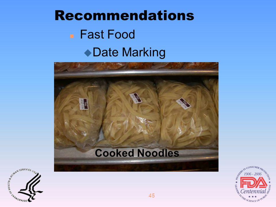 45 Recommendations n Fast Food u Date Marking Cooked Noodles