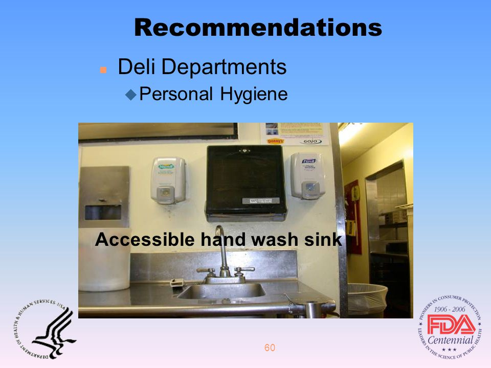 60 Recommendations n Deli Departments u Personal Hygiene Accessible hand wash sink