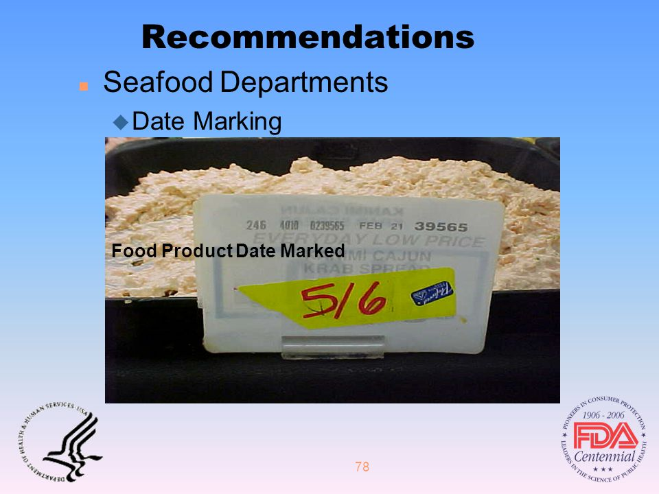 78 Recommendations n Seafood Departments u Date Marking Food Product Date Marked