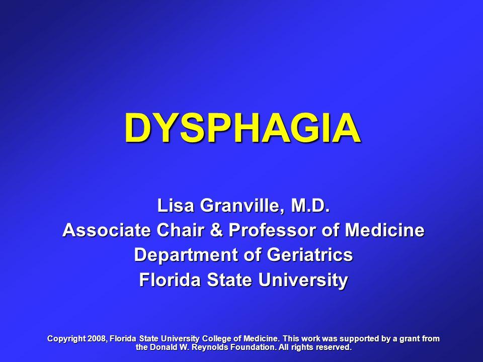 DYSPHAGIA Lisa Granville, M.D.