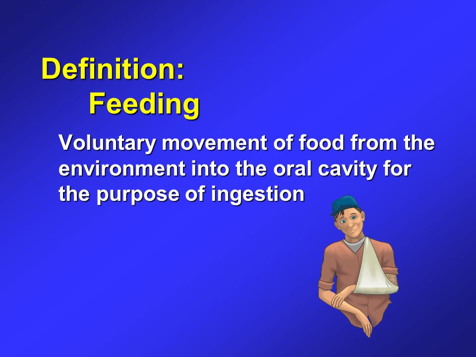 Patient/Caregiver Reported Symptoms of Eating Abnormalities Self-Feeding: Easy distractibility, disinterest, drowsiness Easy distractibility, disinterest, drowsiness Rearranging, playing with food Rearranging, playing with food Attempts to ingest nonfood items Attempts to ingest nonfood items Incorrect utensil selection or use Incorrect utensil selection or use Inability to open containers or grasp utensils Inability to open containers or grasp utensils Dropping food enroute to oral cavity Dropping food enroute to oral cavity