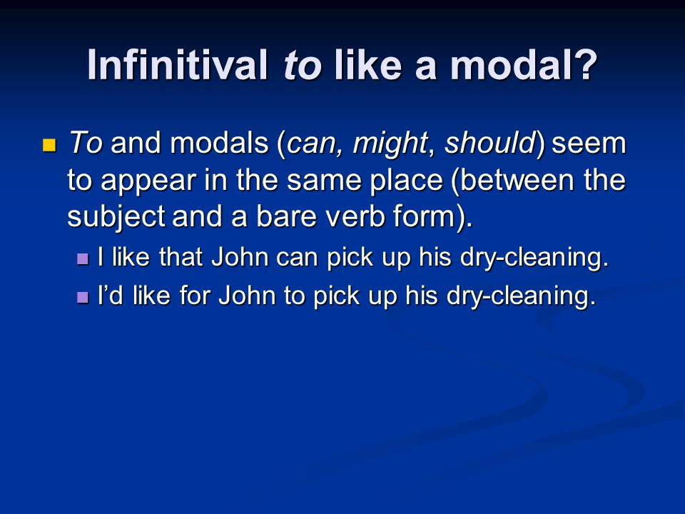 Infinitival to like a modal.