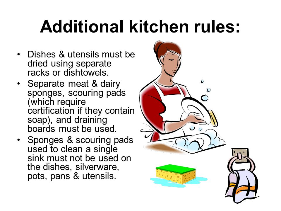 Additional kitchen rules: Dishes & utensils must be dried using separate racks or dishtowels.