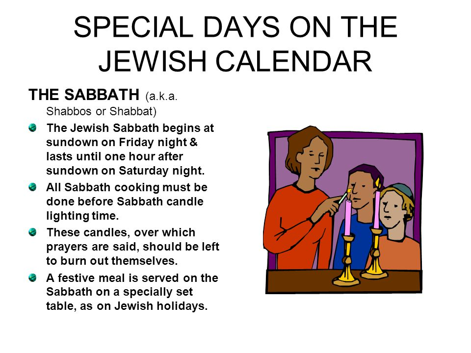 SPECIAL DAYS ON THE JEWISH CALENDAR THE SABBATH (a.k.a.
