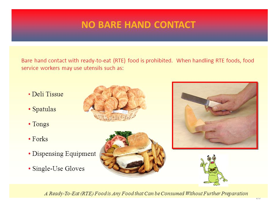 25 OBSERVE GOOD HYGIENIC PRACTICES No bare hand contact with ready-to-eat food.