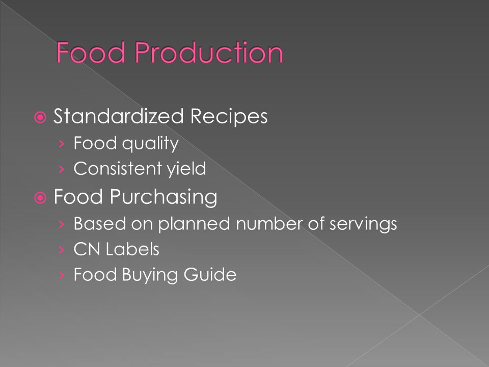  Standardized Recipes › Food quality › Consistent yield  Food Purchasing › Based on planned number of servings › CN Labels › Food Buying Guide