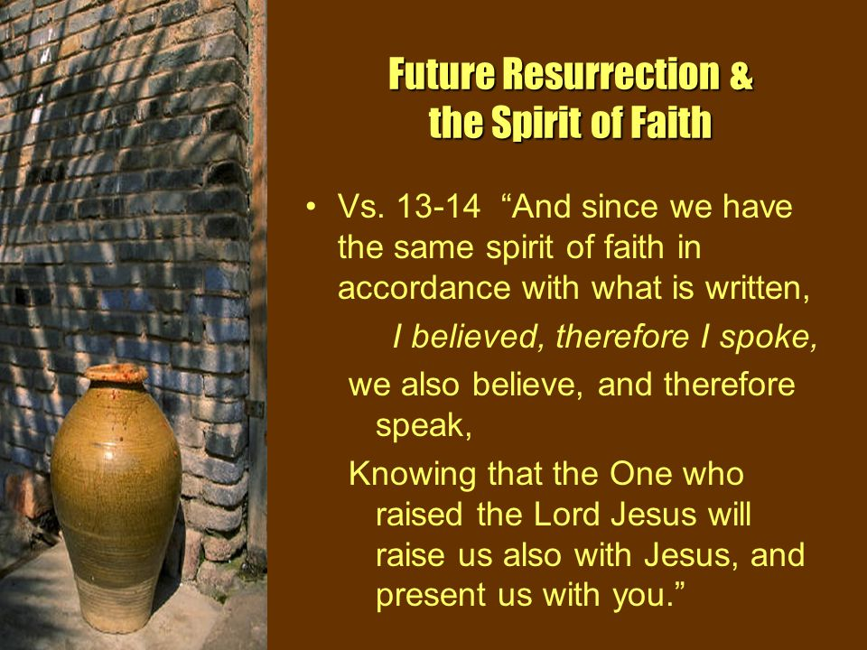 Future Resurrection & the Spirit of Faith Vs.