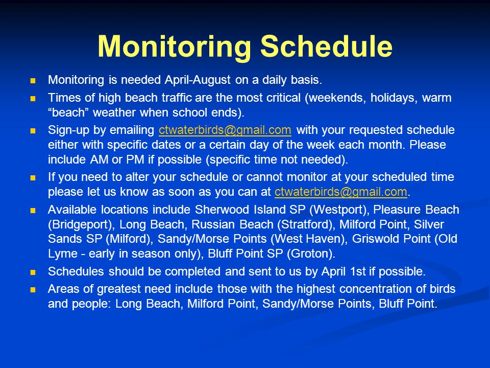 Monitoring Schedule Monitoring is needed April-August on a daily basis.
