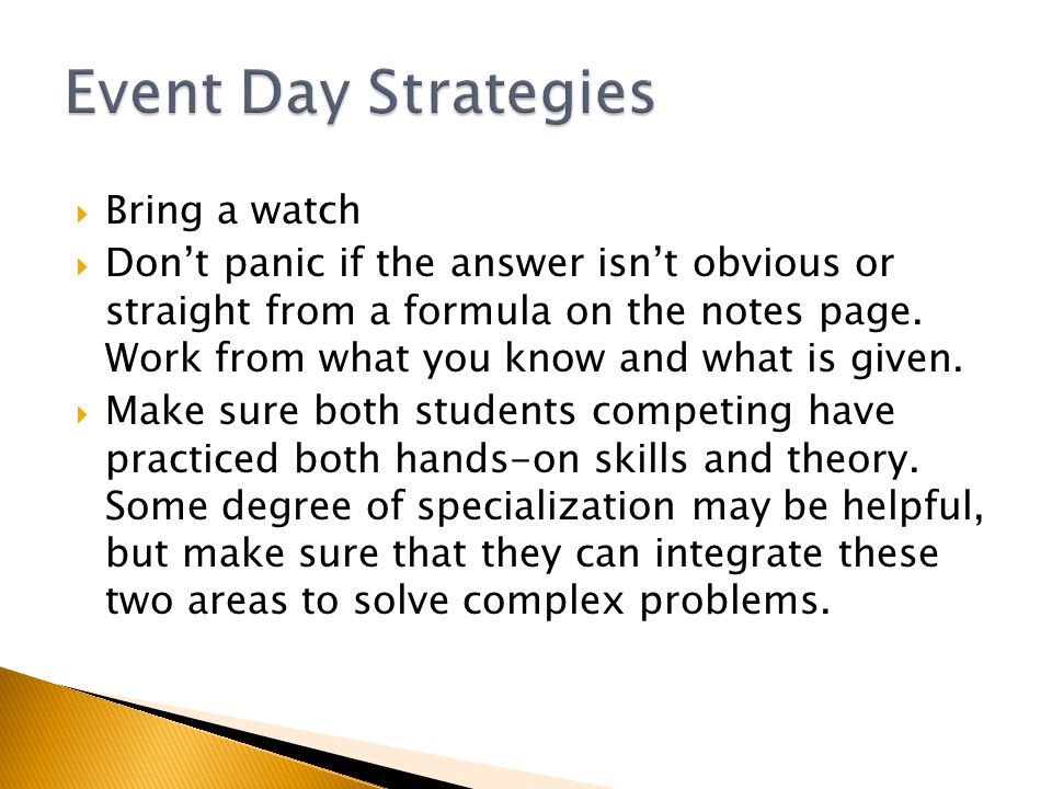  Bring a watch  Don't panic if the answer isn't obvious or straight from a formula on the notes page.