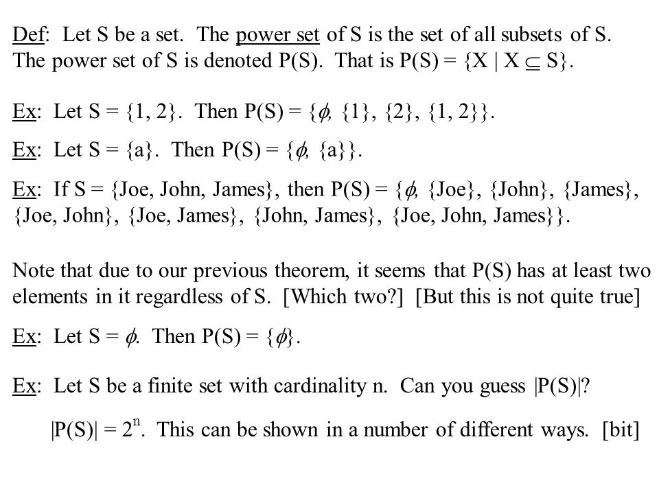 Def: Let S be a set. The power set of S is the set of all subsets of S.