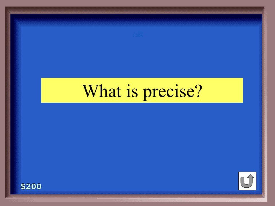 2-200 sweet : sour :: inexact :_____ salty vague precise