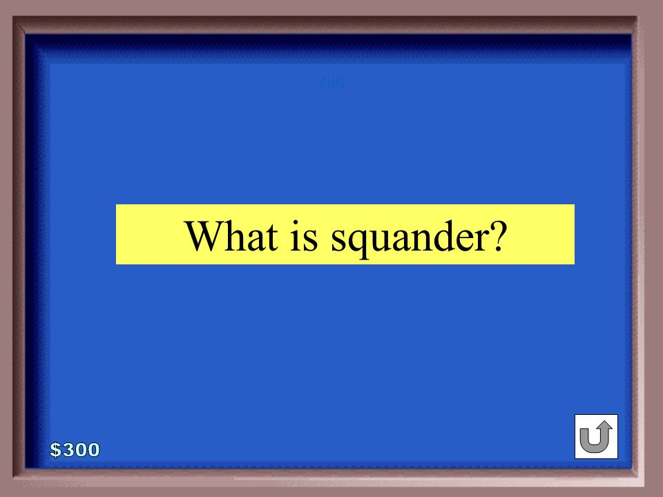 2-300 adorned : plain :: use :_____ utilize squander fancy