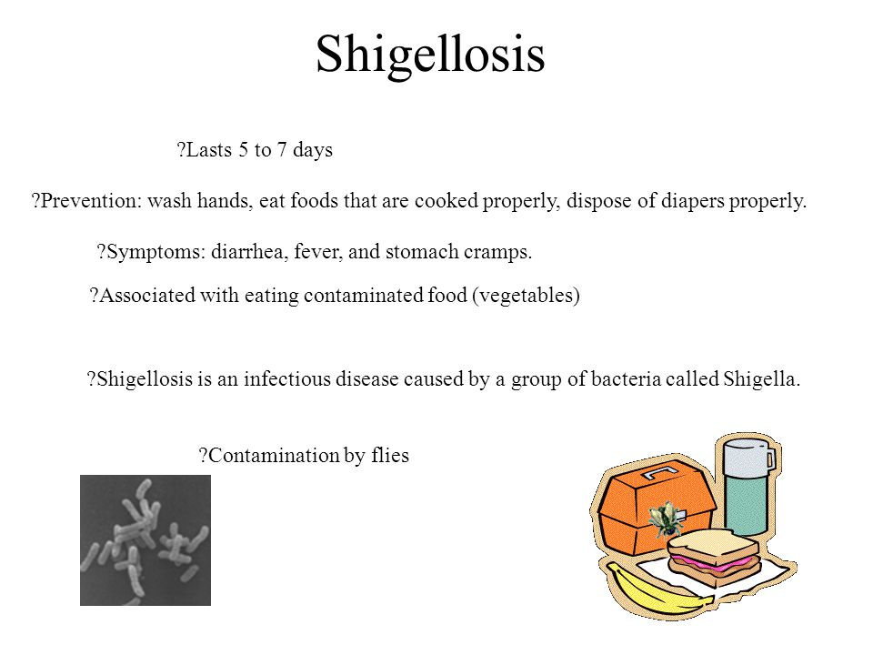 Shigellosis ?Shigellosis is an infectious disease caused by a group of bacteria called Shigella. ?Associated with eating contaminated food (vegetables