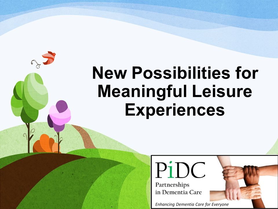 New Possibilities for Meaningful Leisure Experiences