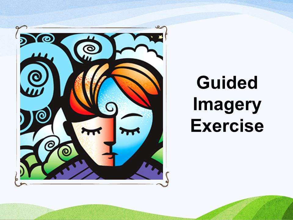 Guided Imagery Exercise