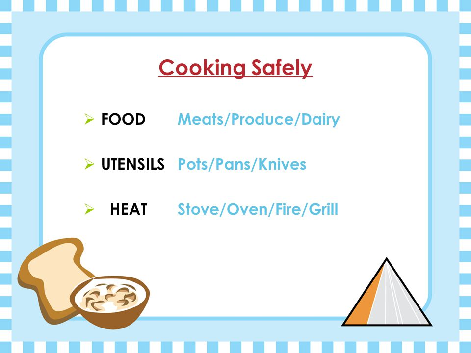 Food Safety  Meats & Dairy Items must be kept cold before use.