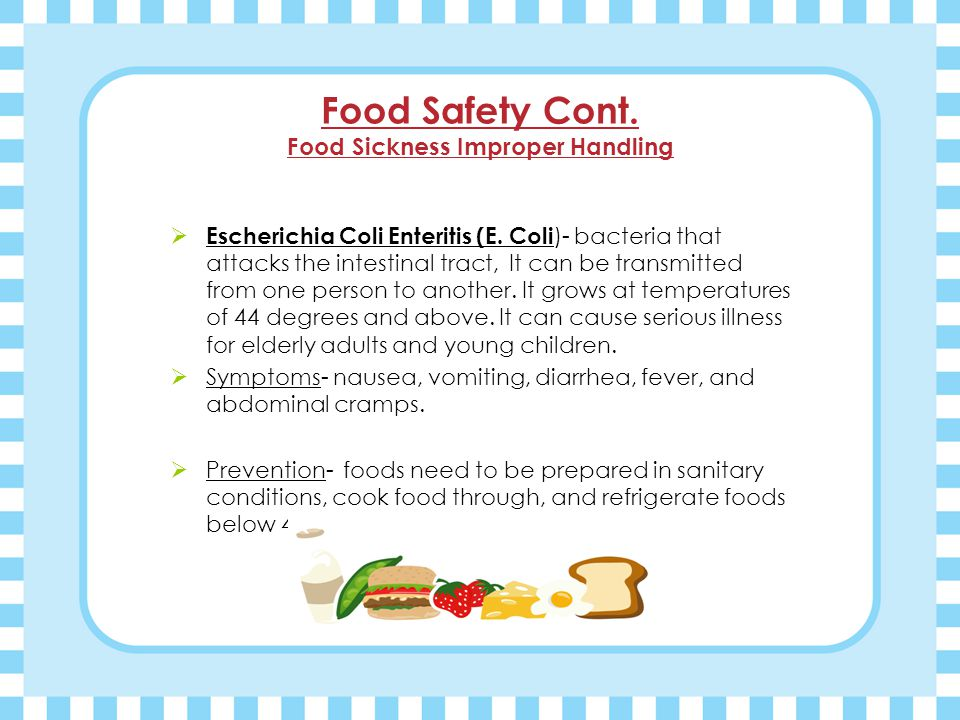 Food Safety Cont.Food Sickness Improper Handling  Botulism- this is a deadly disease.