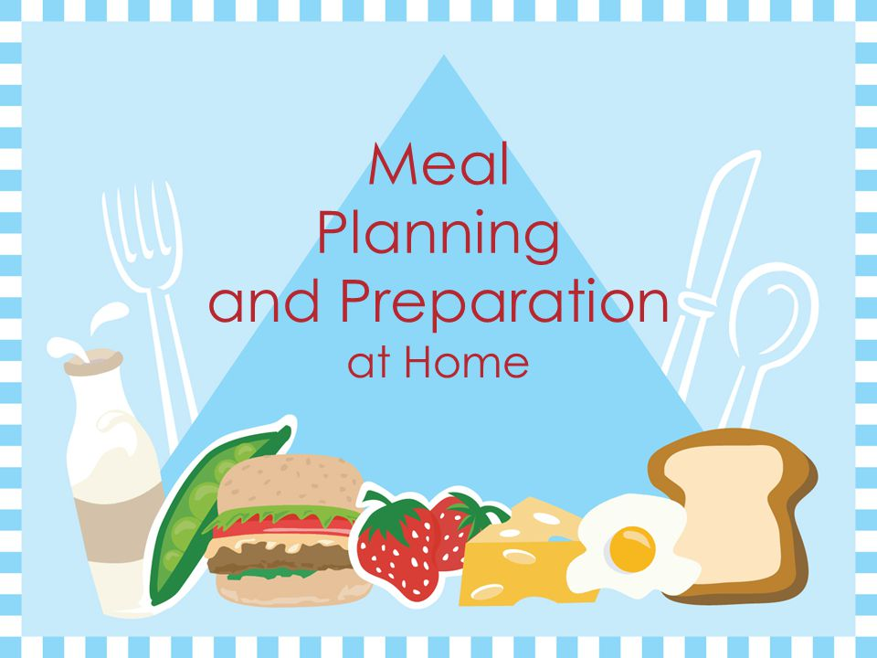 Meal Planning and Preparation at Home