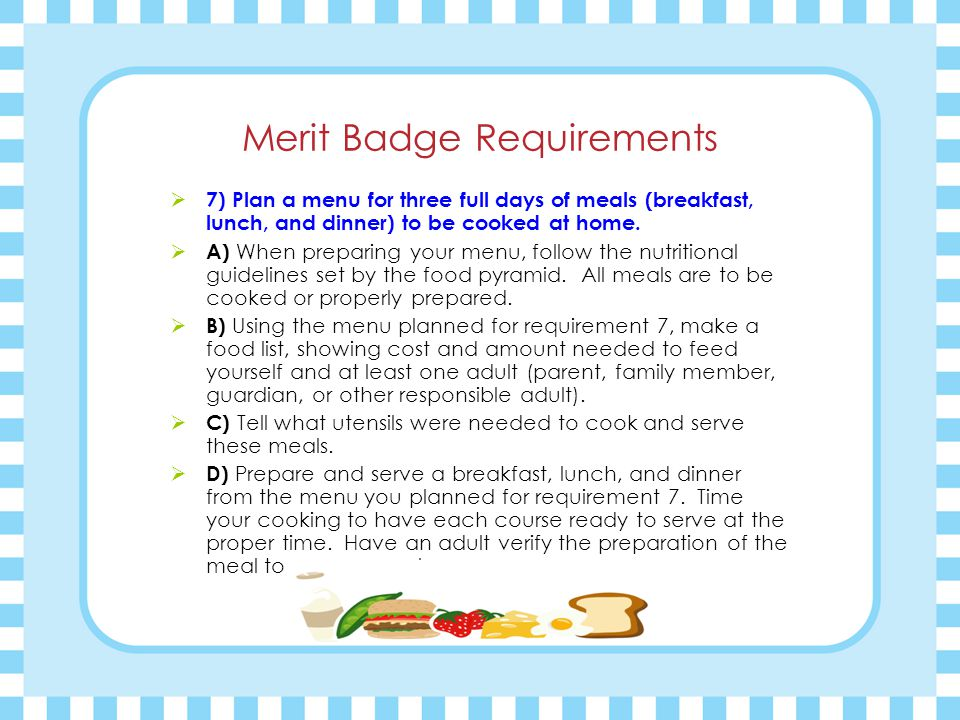 Merit Badge Requirements  8) Do the following:  A) Find out what opportunities are available for a career in food service management.