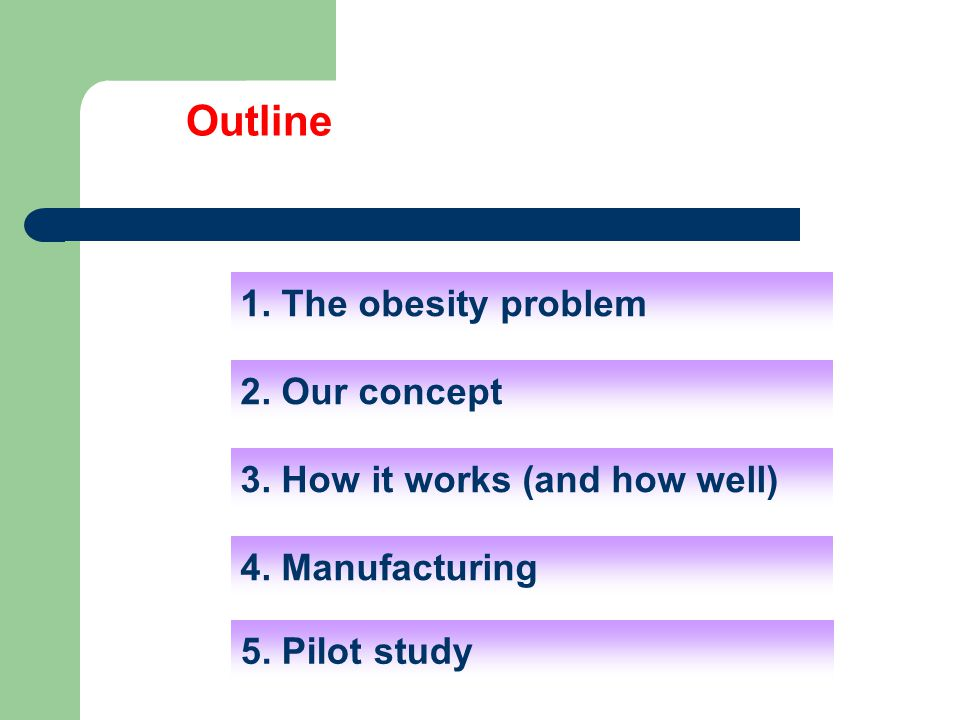 Outline 1. The obesity problem 2. Our concept 3.
