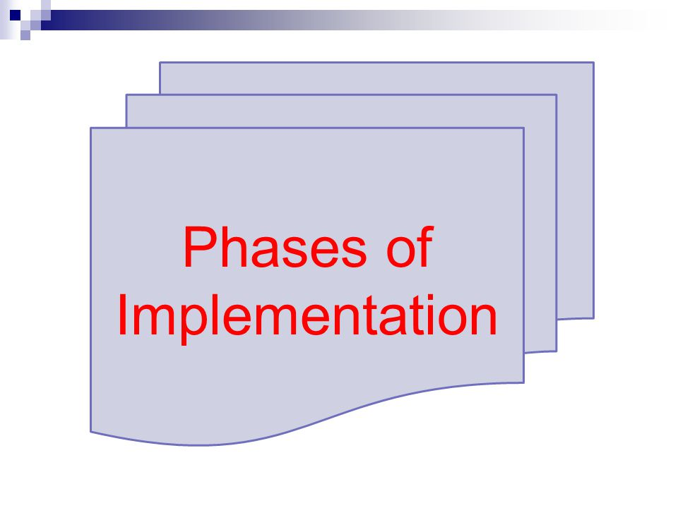 Phases of Implementation