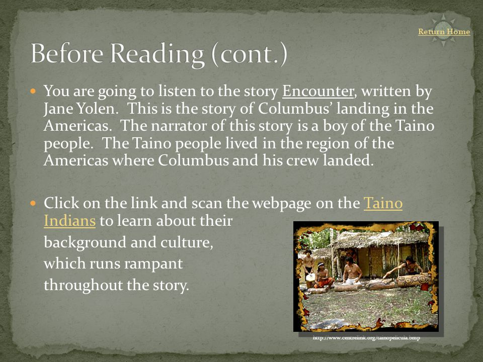 You are going to listen to the story Encounter, written by Jane Yolen.