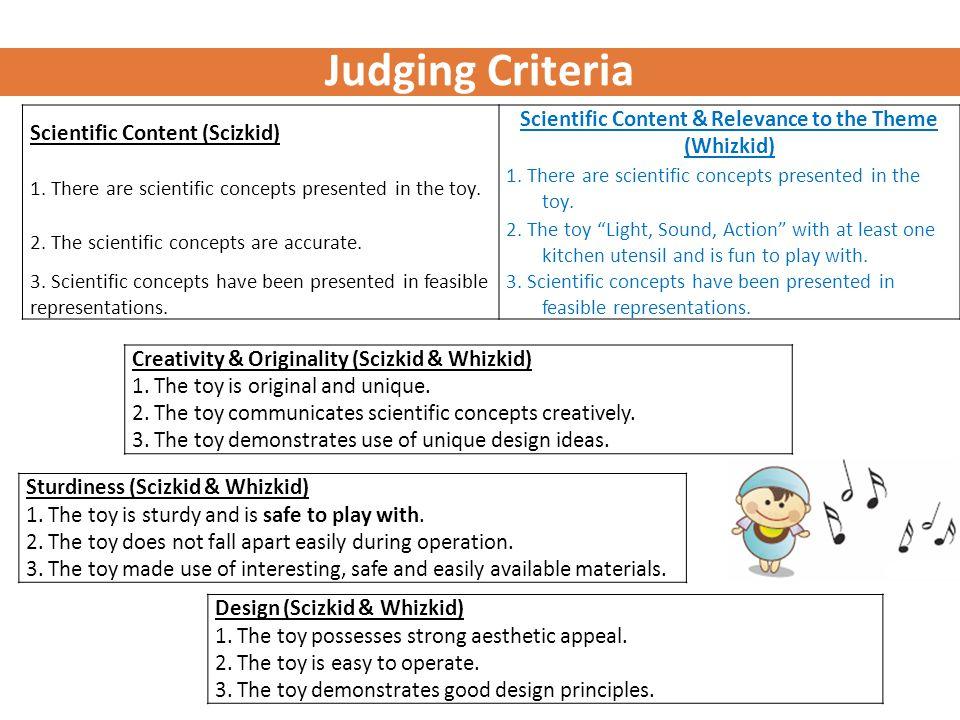 Judging Criteria Scientific Content (Scizkid) Scientific Content & Relevance to the Theme (Whizkid) 1.