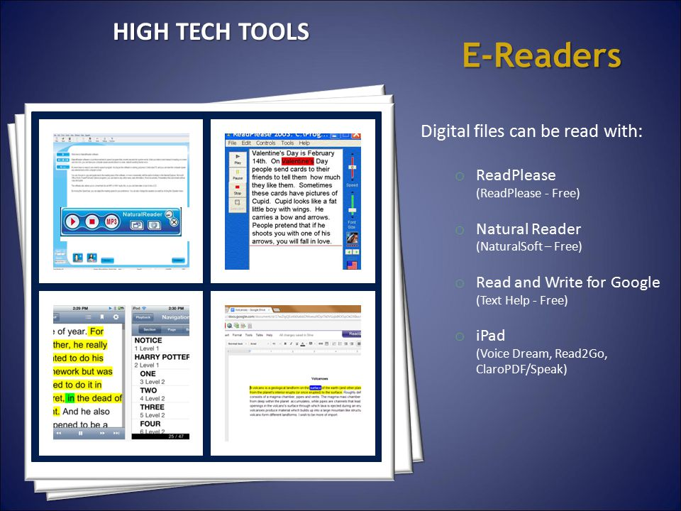E-Readers Digital files can be read with: o ReadPlease (ReadPlease - Free) o Natural Reader (NaturalSoft – Free) o Read and Write for Google (Text Hel