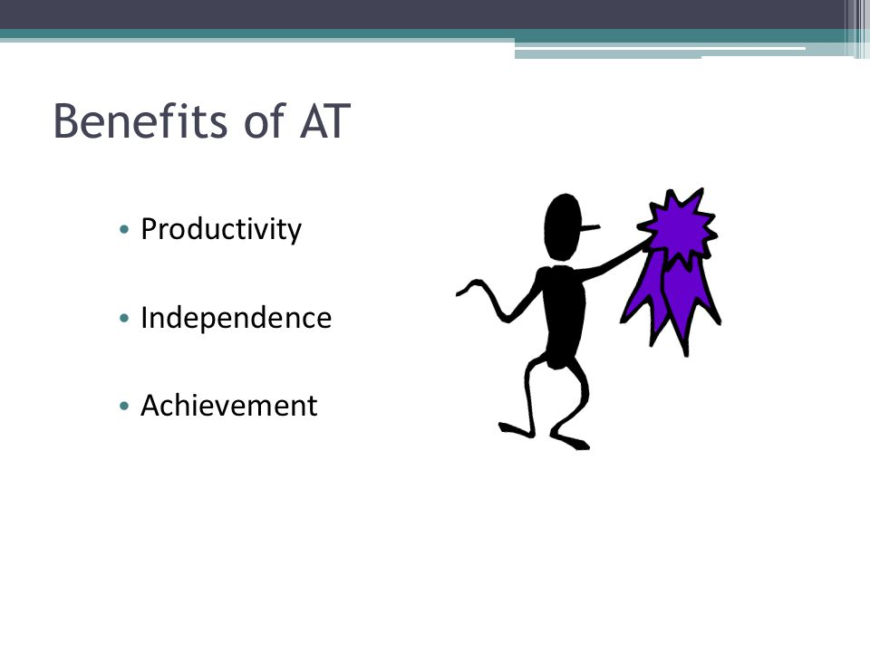 Productivity Independence Achievement Benefits of AT