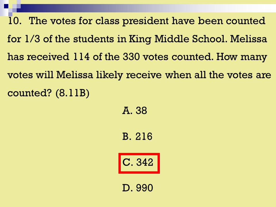 10. The votes for class president have been counted for 1/3 of the students in King Middle School.
