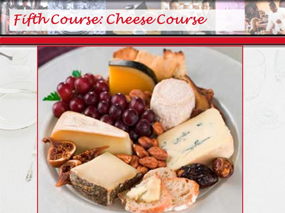 Fifth Course: Cheese Course