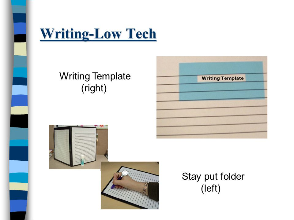 Writing-Low Tech Stay put folder (left) Writing Template (right)