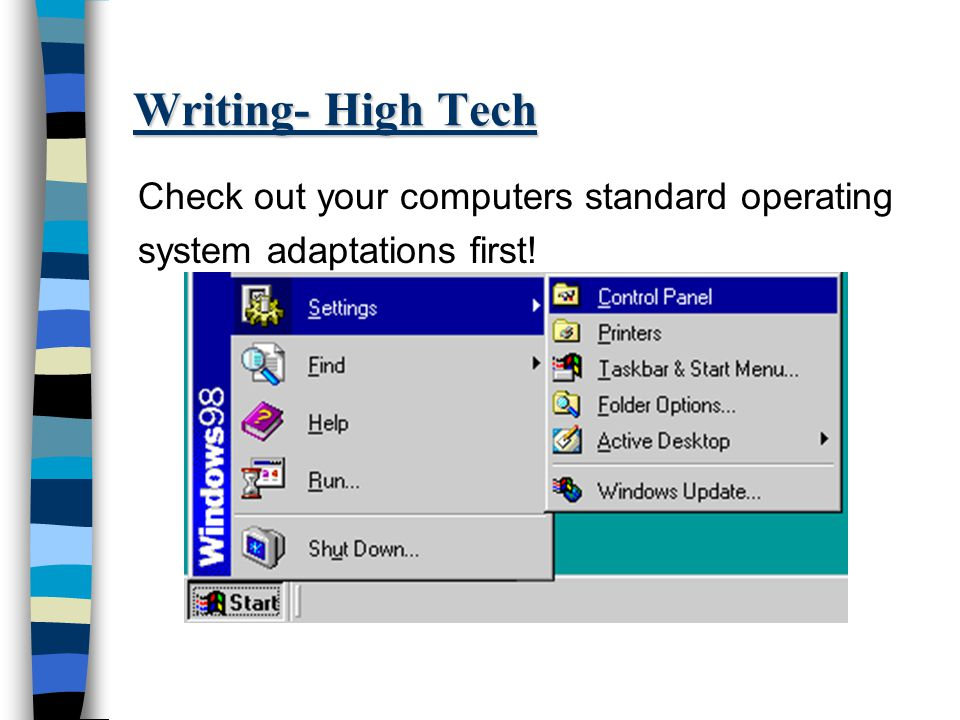 Writing- High Tech Check out your computers standard operating system adaptations first!