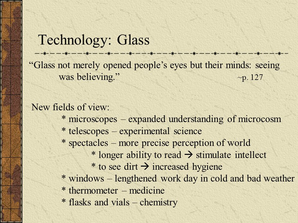 Glass not merely opened people's eyes but their minds: seeing was believing. ~p.