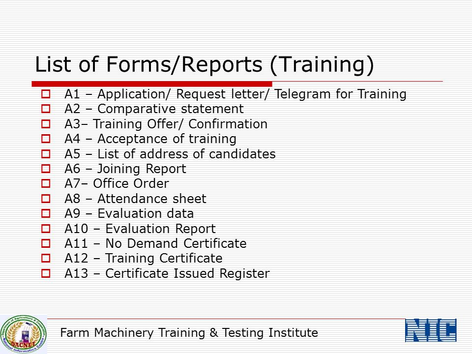 Farm Machinery Training & Testing Institute  A1 – Application/ Request letter/ Telegram for Training  A2 – Comparative statement  A3– Training Offe