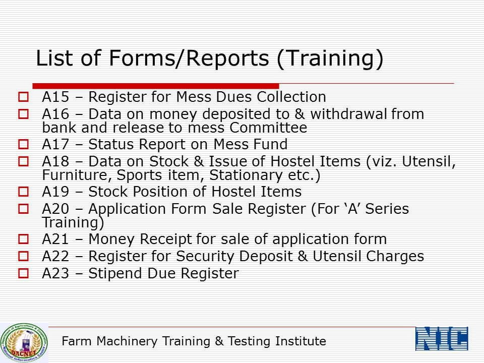 Farm Machinery Training & Testing Institute  A15 – Register for Mess Dues Collection  A16 – Data on money deposited to & withdrawal from bank and re