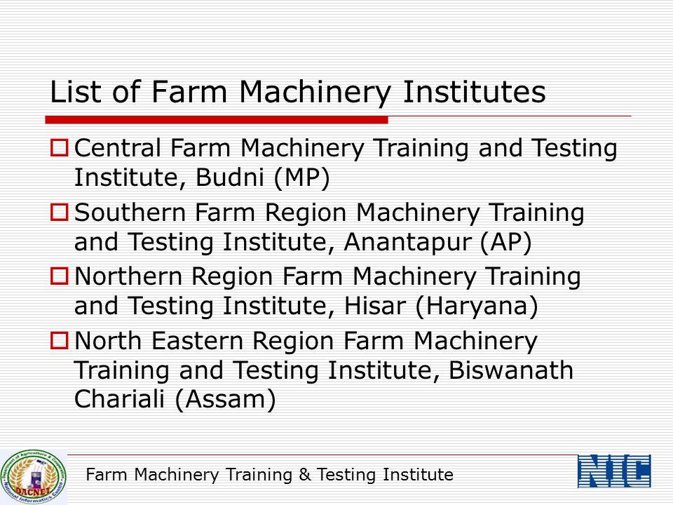 Farm Machinery Training & Testing Institute  Central Farm Machinery Training and Testing Institute, Budni (MP)  Southern Farm Region Machinery Train