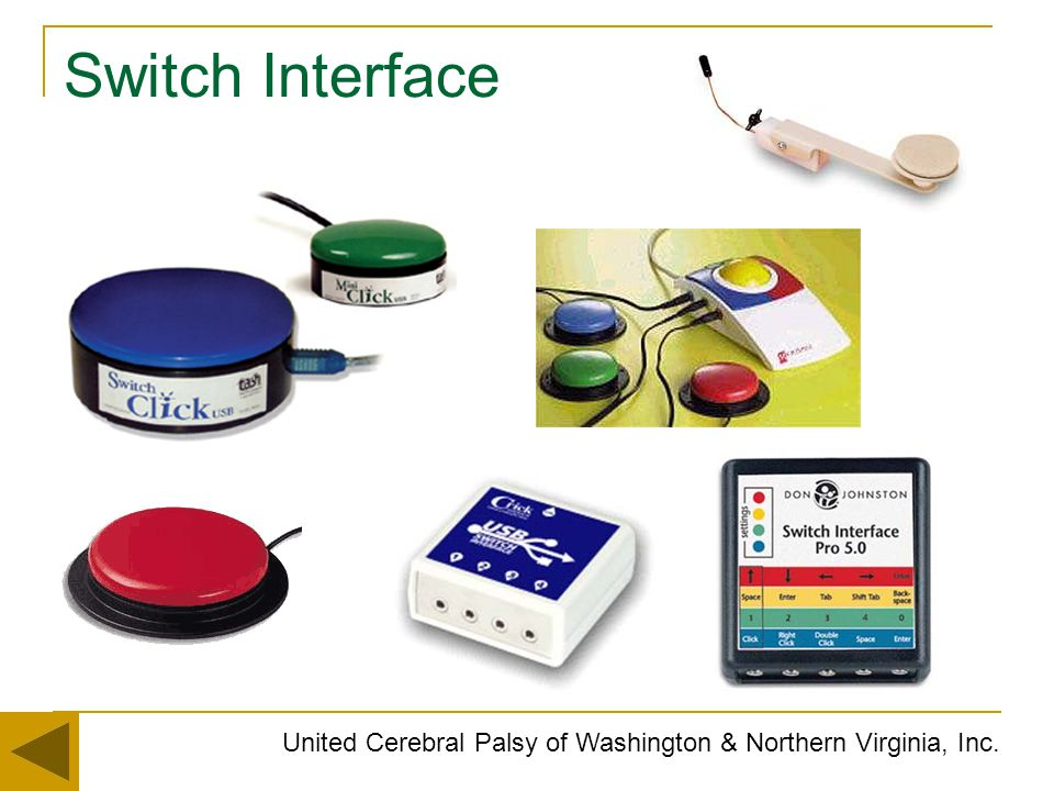 Switch Interface United Cerebral Palsy of Washington & Northern Virginia, Inc.