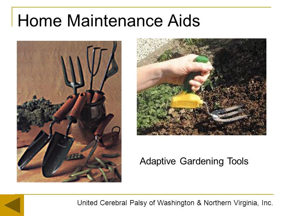 Home Maintenance Aids United Cerebral Palsy of Washington & Northern Virginia, Inc. Adaptive Gardening Tools