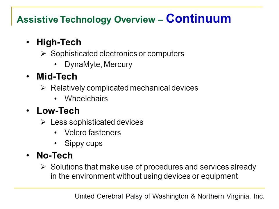 United Cerebral Palsy of Washington & Northern Virginia, Inc. High-Tech  Sophisticated electronics or computers DynaMyte, Mercury Mid-Tech  Relative