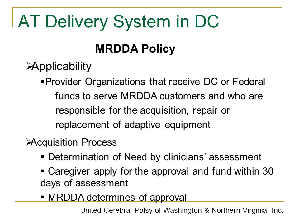 AT Delivery System in DC United Cerebral Palsy of Washington & Northern Virginia, Inc. MRDDA Policy  Applicability  Provider Organizations that rece