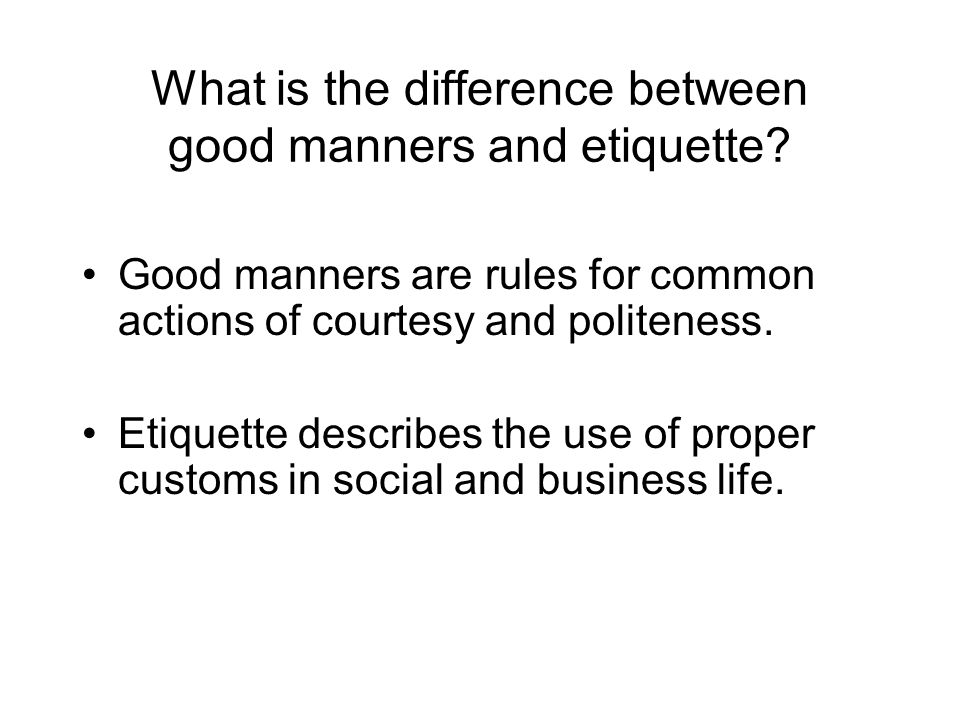 What is the difference between good manners and etiquette.