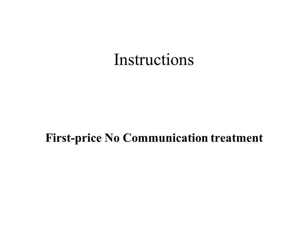 Instructions First-price No Communication treatment