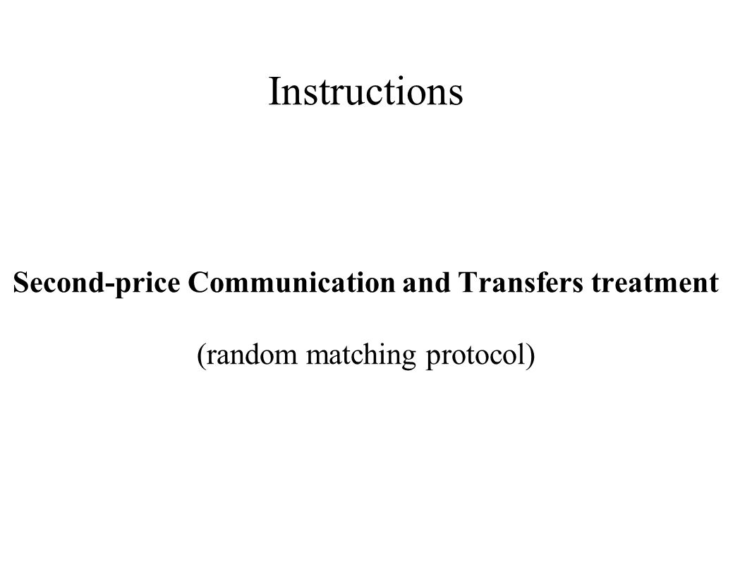 Instructions Second-price Communication and Transfers treatment (random matching protocol)